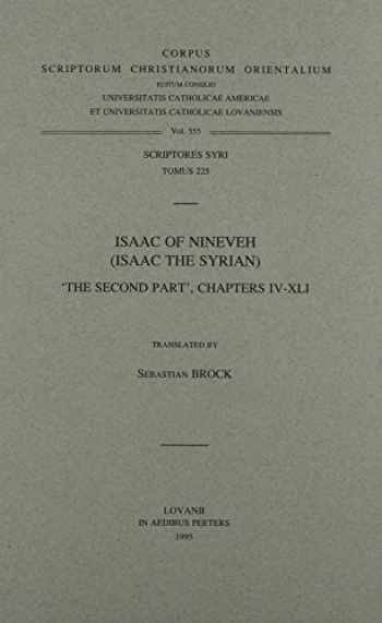 9789068317091-9068317091-Isaac of Nineveh (Isaac the Syrian): The Second Part, Chapters 4-41 (Corpus Scriptorum Christianorum Orientalium)