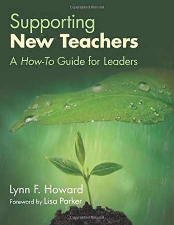 9781483375007-1483375005-Supporting New Teachers: A How-To Guide for Leaders