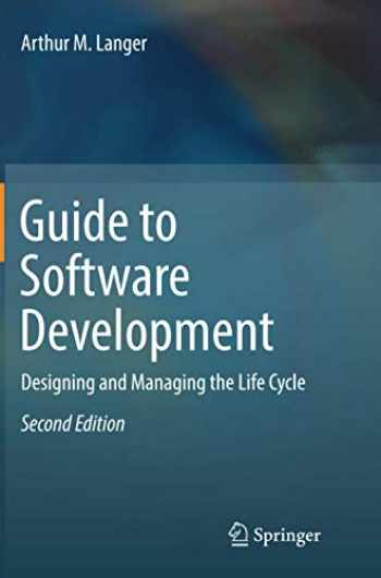 9781447173946-1447173945-Guide to Software Development: Designing and Managing the Life Cycle