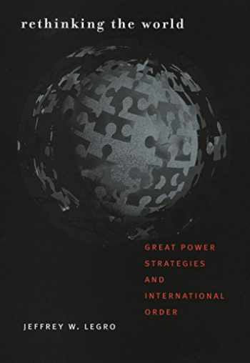 9780801473838-0801473837-Rethinking the World: Great Power Strategies and International Order (Cornell Studies in Security Affairs)