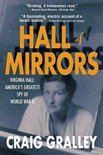 9781733541534-1733541535-Hall of Mirrors: Virginia Hall: America's Greatest Spy of WWII