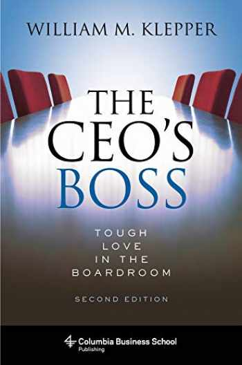 9780231187503-0231187505-The CEO's Boss: Tough Love in the Boardroom (Columbia Business School Publishing)