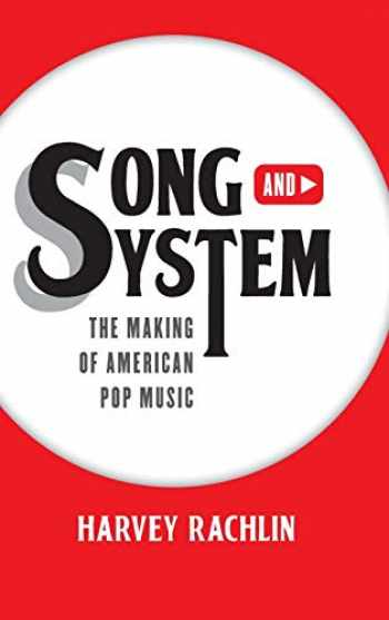 9781538112120-1538112124-Song and System: The Making of American Pop Music