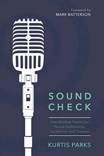 9780781414630-0781414636-Sound Check: How Worship Teams Can Pursue Authenticity, Excellence, and Purpose