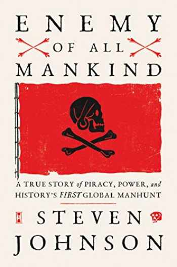 9780735211605-0735211604-Enemy of All Mankind: A True Story of Piracy, Power, and History's First Global Manhunt