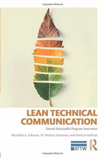 9781138688520-1138688525-Lean Technical Communication: Toward Sustainable Program Innovation (ATTW Series in Technical and Professional Communication)