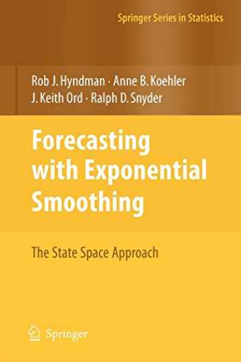 9783540719168-3540719164-Forecasting with Exponential Smoothing: The State Space Approach (Springer Series in Statistics)