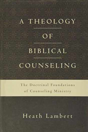 9780310518167-0310518164-A Theology of Biblical Counseling: The Doctrinal Foundations of Counseling Ministry