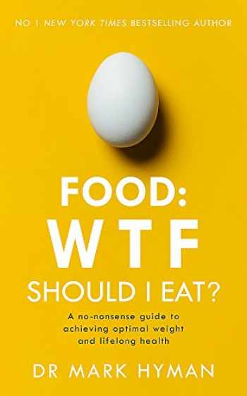 9781473680500-1473680506-Food: WTF Should I Eat? [Paperback] [Jan 01, 2018] Mark Hyman