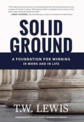 9780960095308-0960095306-Solid Ground: A Foundation For Winning In Work and In Life