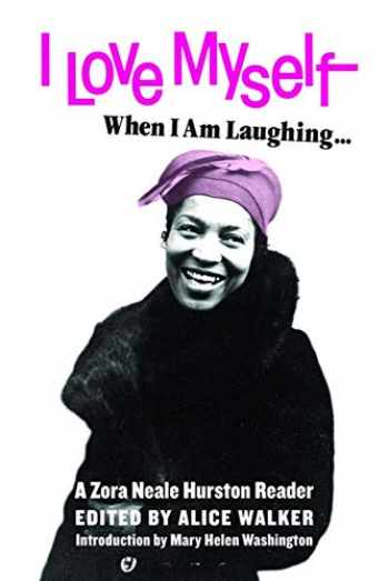 9781936932733-1936932733-I Love Myself When I Am Laughing... And Then Again When I Am Looking Mean and Impressive: A Zora Neale Hurston Reader