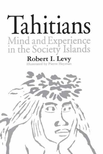 9780226476070-0226476073-Tahitians: Mind and Experience in the Society Islands