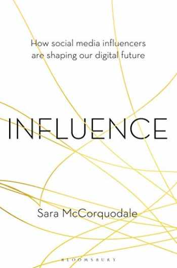 9781472971913-1472971914-Influence: How social media influencers are shaping our digital future