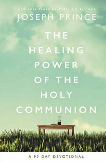 9780785229438-0785229434-The Healing Power of the Holy Communion: A 90-Day Devotional