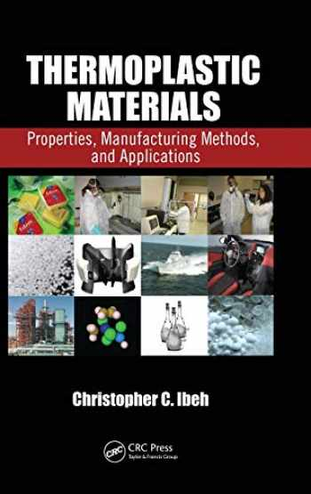 9781420093834-1420093835-Thermoplastic Materials: Properties, Manufacturing Methods, and Applications