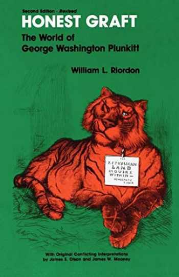 9781881089582-1881089584-Honest Graft : The World of George Washington Plunkitt