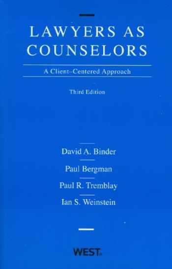 9780314194916-0314194916-Lawyers as Counselors: A Client-Centered Approach, 3rd Edition