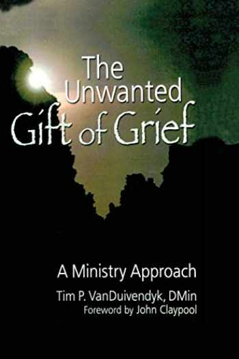 9780789029508-0789029502-The Unwanted Gift of Grief (Religion and Mental Health)