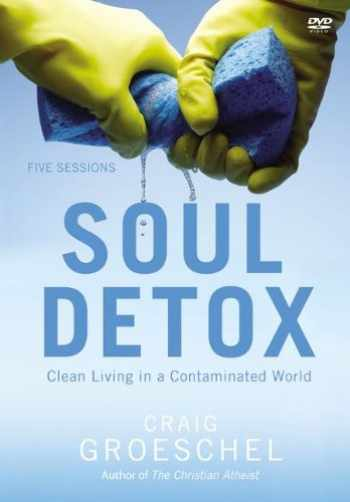 9780310894919-0310894913-Soul Detox: A DVD Study: Clean Living in a Contaminated World