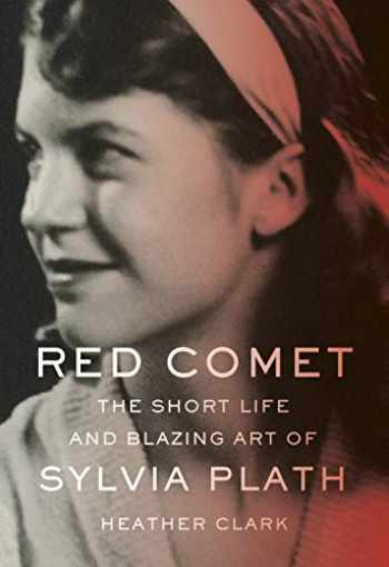 9780307961167-0307961168-Red Comet: The Short Life and Blazing Art of Sylvia Plath