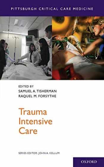 9780199777709-0199777705-Trauma Intensive Care (Pittsburgh Critical Care Medicine)