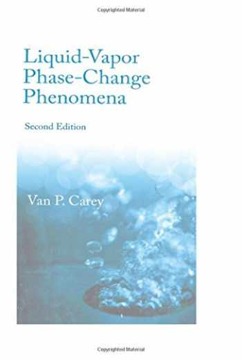 9781591690351-1591690358-Liquid Vapor Phase Change Phenomena: An Introduction to the Thermophysics of Vaporization and Condensation Processes in Heat Transfer Equipment, Second Edition