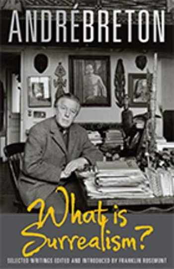 9780873488228-0873488229-What Is Surrealism?: Selected Writings
