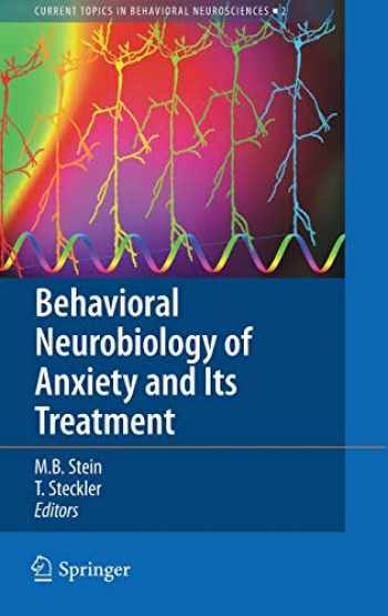 9783642029110-3642029116-Behavioral Neurobiology of Anxiety and Its Treatment (Current Topics in Behavioral Neurosciences (2))
