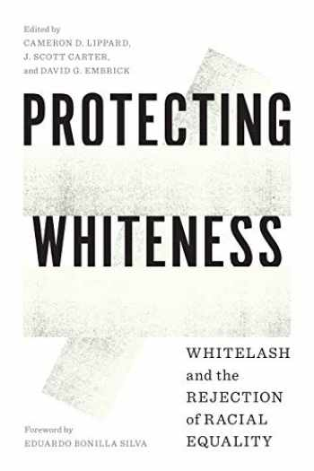 9780295747996-0295747994-Protecting Whiteness: Whitelash and the Rejection of Racial Equality