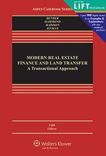 9781454813576-1454813571-Modern Real Estate Finance and Land Transfer: A Transactional Approach (Aspen Casebooks)