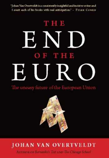 9781932841619-193284161X-The End of the Euro: The Uneasy Future of the European Union