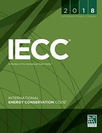 9781609837501-1609837509-2018 International Energy Conservation Code with ASHRAE Standard (International Code Council Series)
