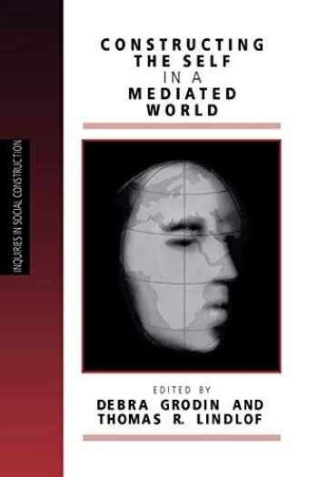 9780803970120-0803970129-Constructing the Self in a Mediated World (Inquiries in Social Construction (Paperback))
