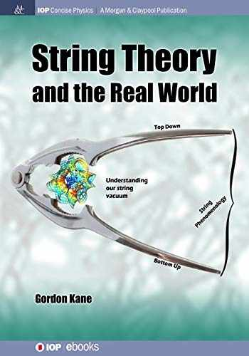 9781681744889-1681744880-String Theory and the Real World (Iop Concise Physics)