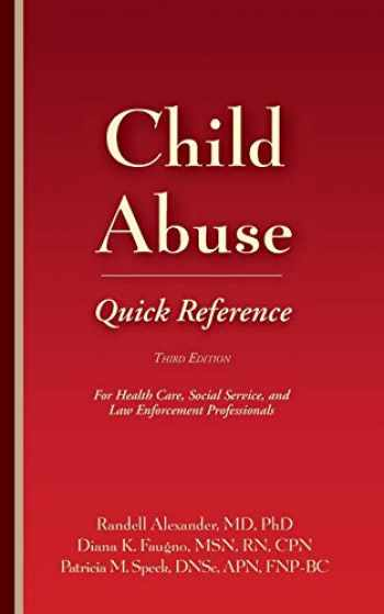 9781936590346-1936590344-Child Abuse Quick Reference 3E: For Health Care, Social Service, and Law Enforcement Professionals