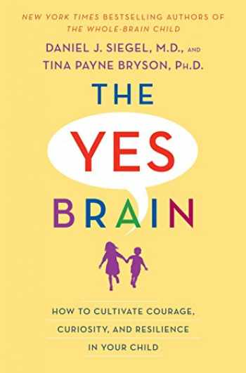 9780399594663-0399594663-The Yes Brain: How to Cultivate Courage, Curiosity, and Resilience in Your Child