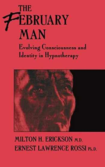 9780876305454-0876305451-The February Man: Evolving Consciousness and Identity in Hypnotherapy