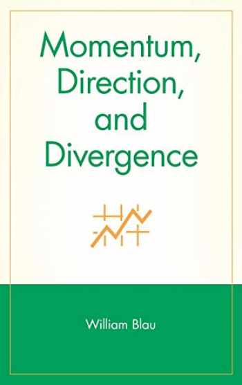 9780471027294-0471027294-Momentum, Direction, and Divergence: Applying the Latest Momentum Indicators for Technical Analysis