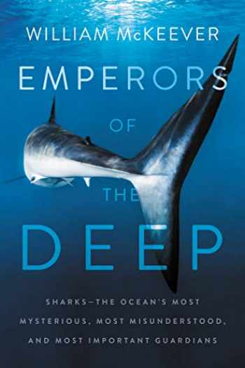 9780062880321-0062880322-Emperors of the Deep: Sharks--The Ocean's Most Mysterious, Most Misunderstood, and Most Important Guardians