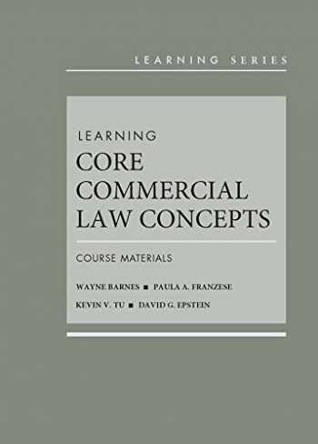 9781683283034-1683283031-Learning Core Commercial Law Concepts: Course Materials (Learning Series)