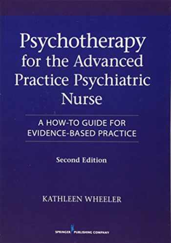 9780826110008-0826110002-Psychotherapy for the Advanced Practice Psychiatric Nurse: A How-To Guide for Evidence-Based Practice