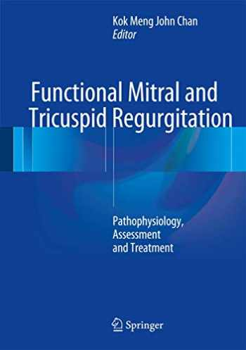 9783319435084-3319435086-Functional Mitral and Tricuspid Regurgitation: Pathophysiology, Assessment and Treatment