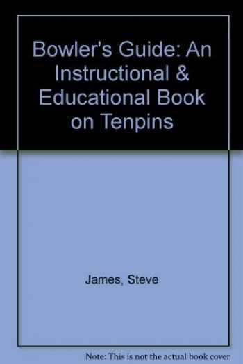 9780964506015-0964506017-Bowler's Guide: An Instructional & Educational Book on Tenpins