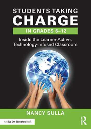 9780415349192-0415349192-Students Taking Charge in Grades 6–12: Inside the Learner-Active, Technology-Infused Classroom