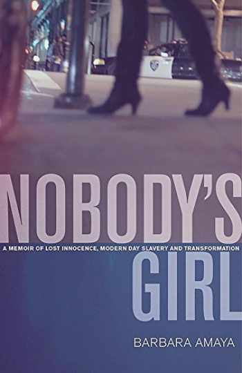 9780991255023-099125502X-Nobody's Girl: A Memoir of Lost Innocence, Modern Day Slavery & Transformation