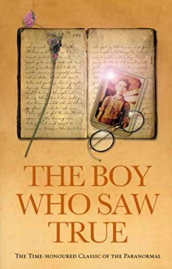 9781844131501-1844131505-The Boy Who Saw True: The Time-Honoured Classic of the Paranormal