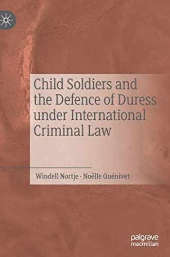 9783030206628-3030206629-Child Soldiers and the Defence of Duress under International Criminal Law