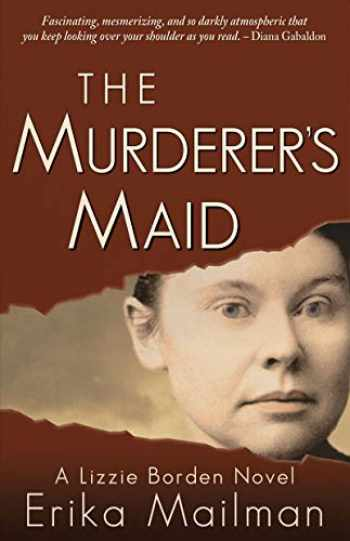 9780997066449-099706644X-The Murderer's Maid: A Lizzie Borden Novel (Historical Murder Thriller)