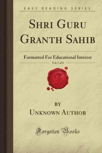 9781606201008-160620100X-Shri Guru Granth Sahib, Vol. 1 of 4: Formatted For Educational Interest (Forgotten Books)