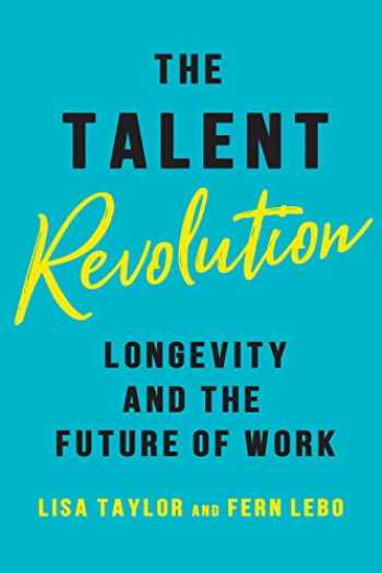9781487500825-1487500823-The Talent Revolution: Longevity and the Future of Work